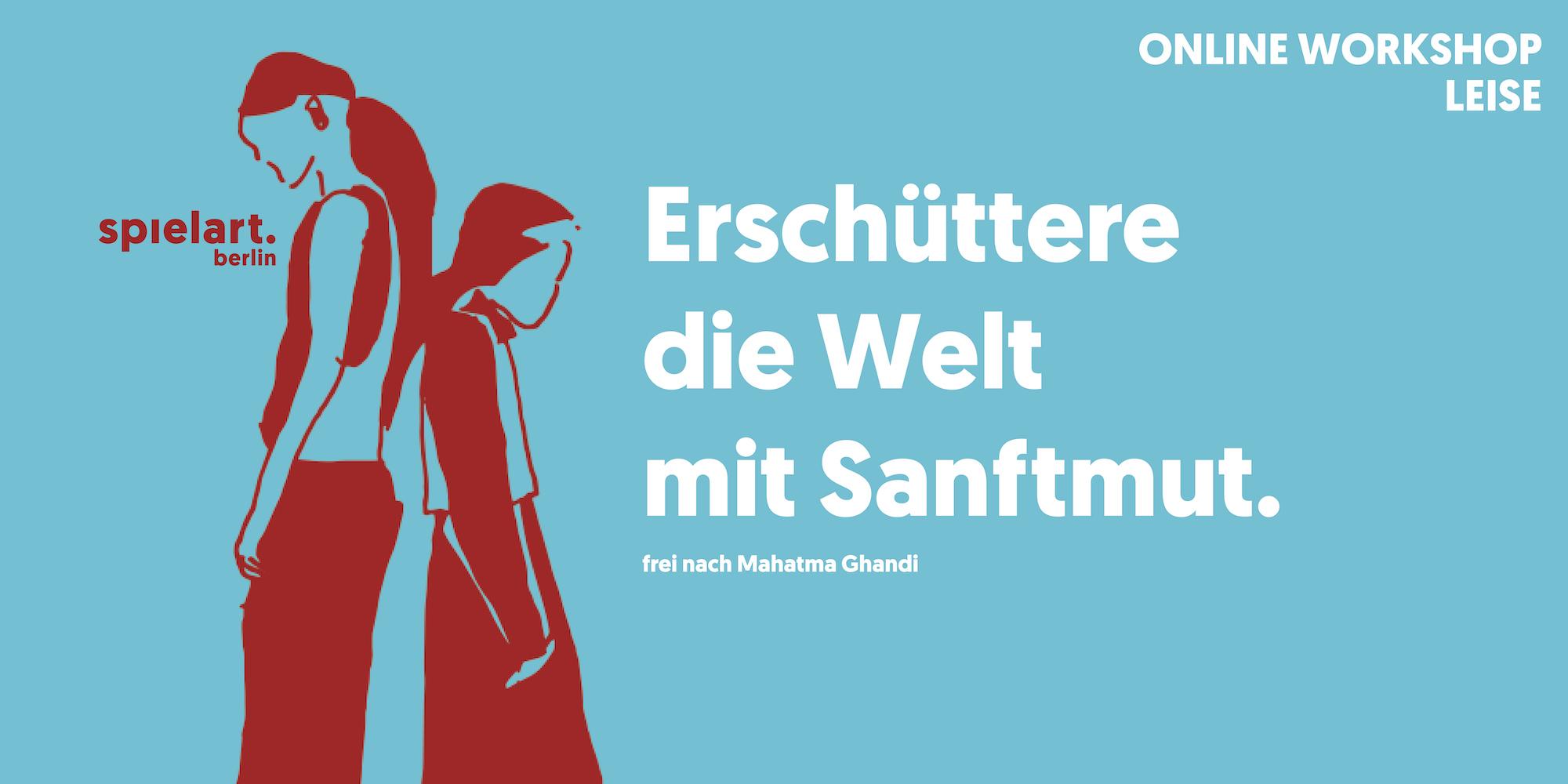 Leise in einer lauten Welt - spielart.berlin Workshop